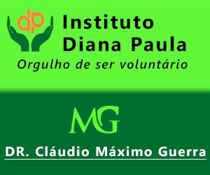 Instituto Diana Paula e Dr. Cláudio Máximo Guerra