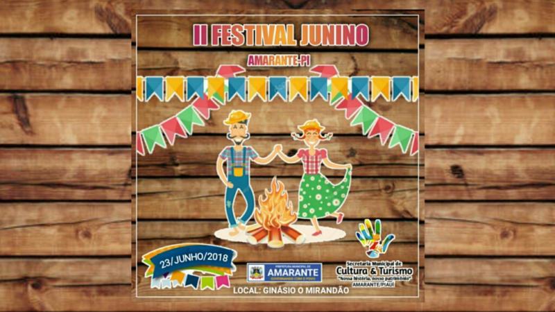 Convite da Prefeitura Municipal de Amarante para o II Festival Junino