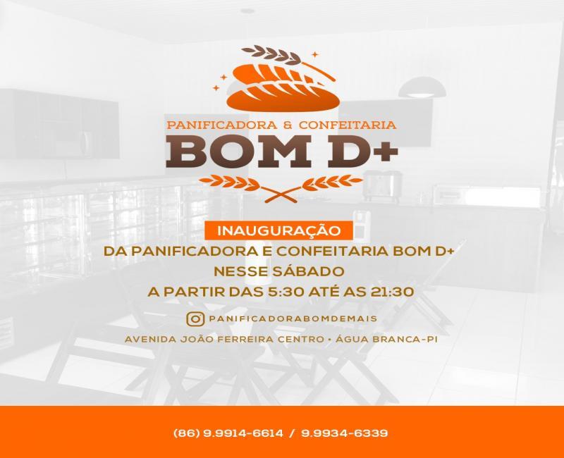 Amanha mega inauguração da Panificadora & Confeitaria Bom D+