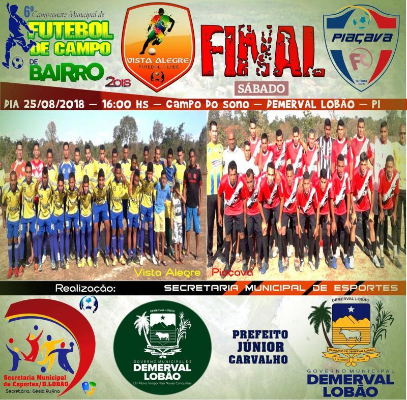 Demerval Lobão   Final do campeonato de futebol de bairros, neste sábado (25)