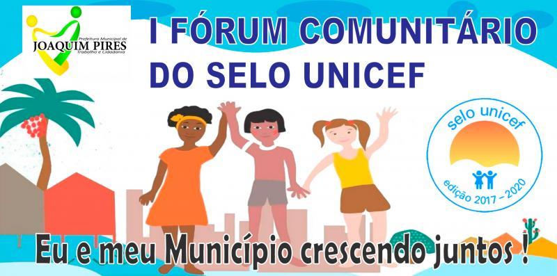 Joaquim Pires realiza o I Fórum Comunitário do Selo Unicef