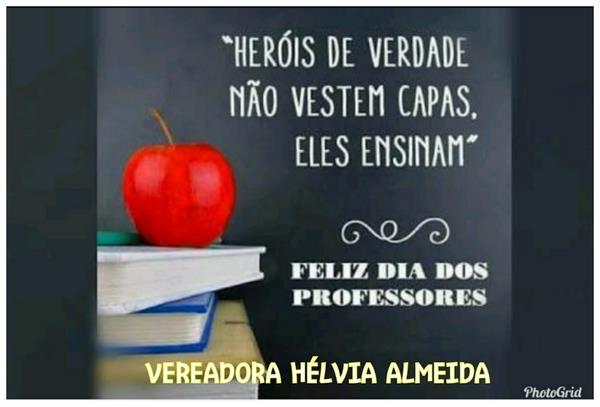 Vereadora Hélvia Almeida Homenageia Professores no seu dia