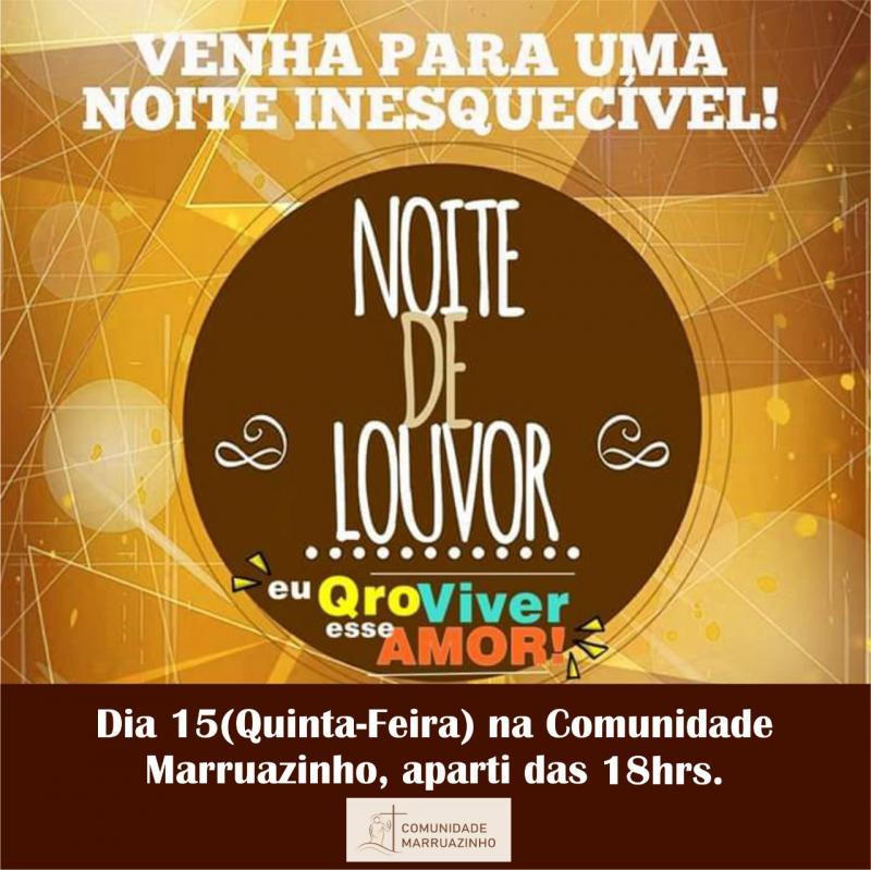 Comunidade Marruazinho realizará noite de louvor e várias outras atividades