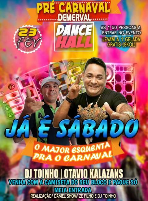 O maior esquenta do carnaval de Demerval Lobão é hoje, no Dance Hall