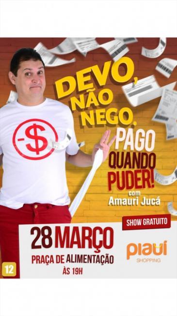 """Amauri Jucá apresenta o show """" Devo não nego pago quando puder"""" em Picos"""