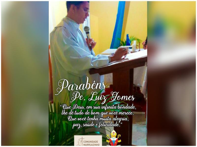 Comunidade Marruazinho divulga mensagem de felicitações ao padre Luís Gomes