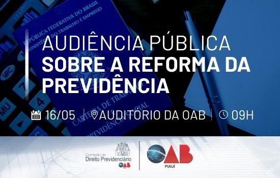 OAB Piauí realiza Audiência Pública sobre reforma da Previdência