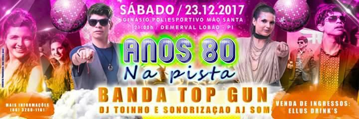 Baile 'Anos 80 na pista' em Demerval Lobão (PI) apresenta a super Banda Top Gun
