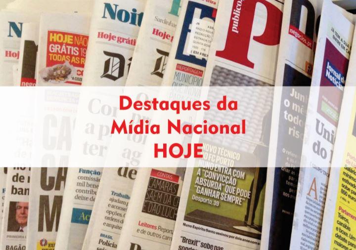 21 de agosto, quarta-feira – Os destaques da mídia nacional HOJE