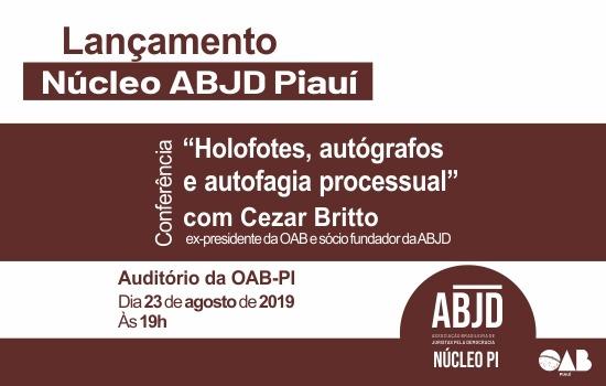 OAB Piauí sediará o lançamento do Núcleo Piauiense da ABJD