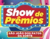 Premiação da 54° extração do show de prêmios São João dos Patos da sorte