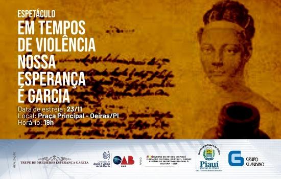 Oeiras receberá exibição 'Em tempos de violência nossa Esperança é Garcia'