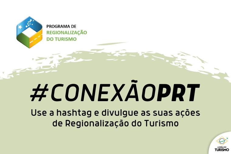 MTur lança #conexãoPRT para divulgar ações de regionalização do turismo