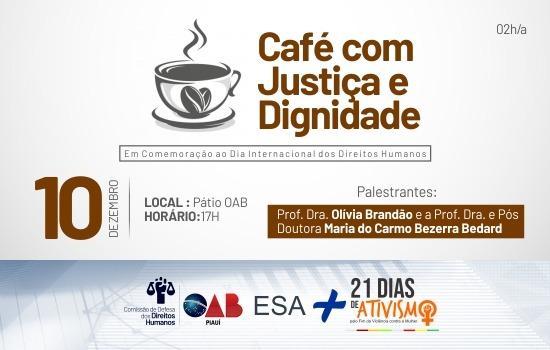 'Café com Justiça e Dignidade' abordará defesa dos Direitos Humanos