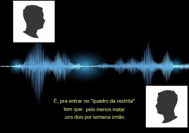 Áudio mostra conversa entre membros de facções: 'Tu mata bem?'