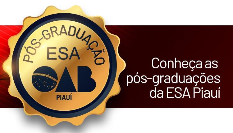 Conheça as Pós-Graduações da ESA Piauí com inscrições abertas