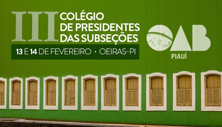 Oeiras sediará III Colégio de Presidentes das Subseções