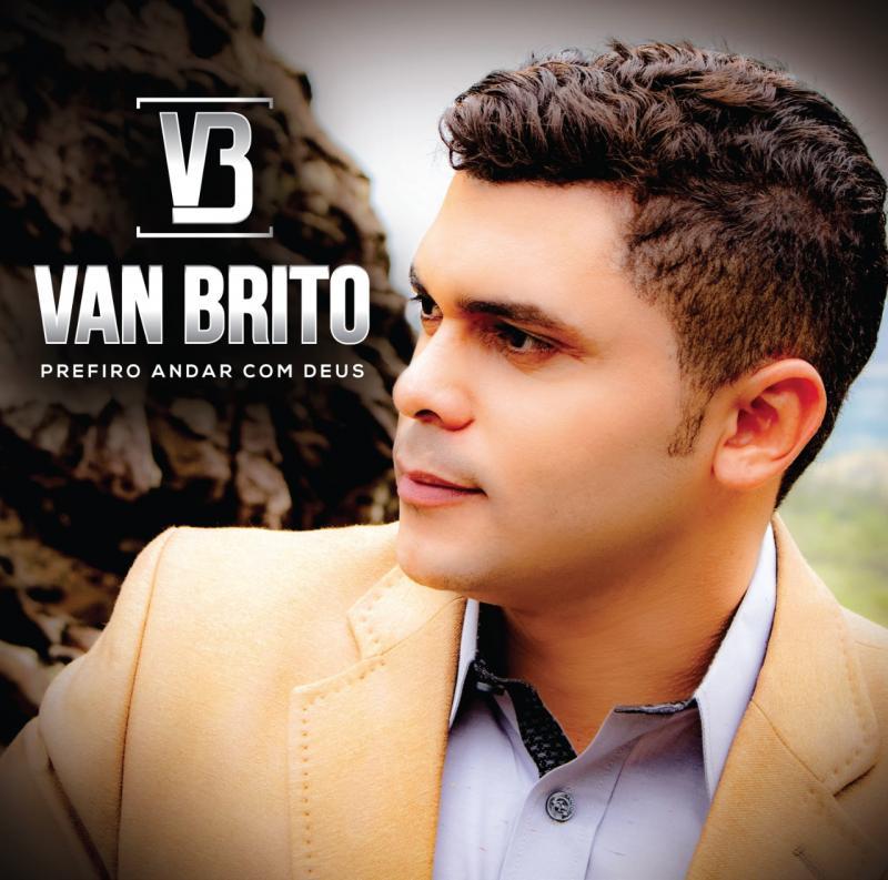 Van Brito lança segundo CD 'Prefiro andar com Deus'
