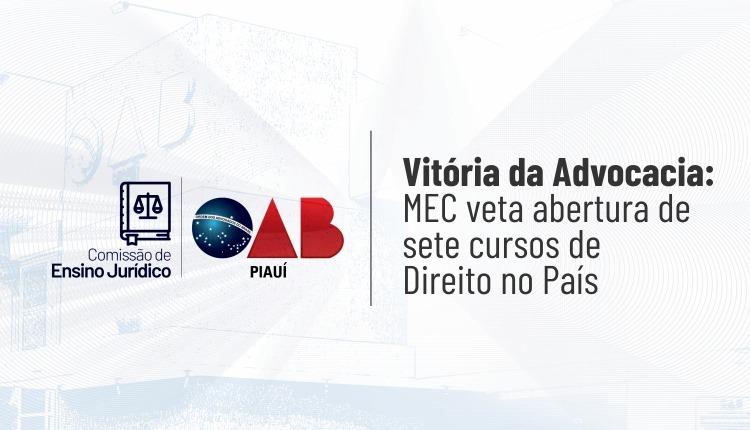 Vitória da Advocacia: MEC veta abertura de sete cursos de Direito no País