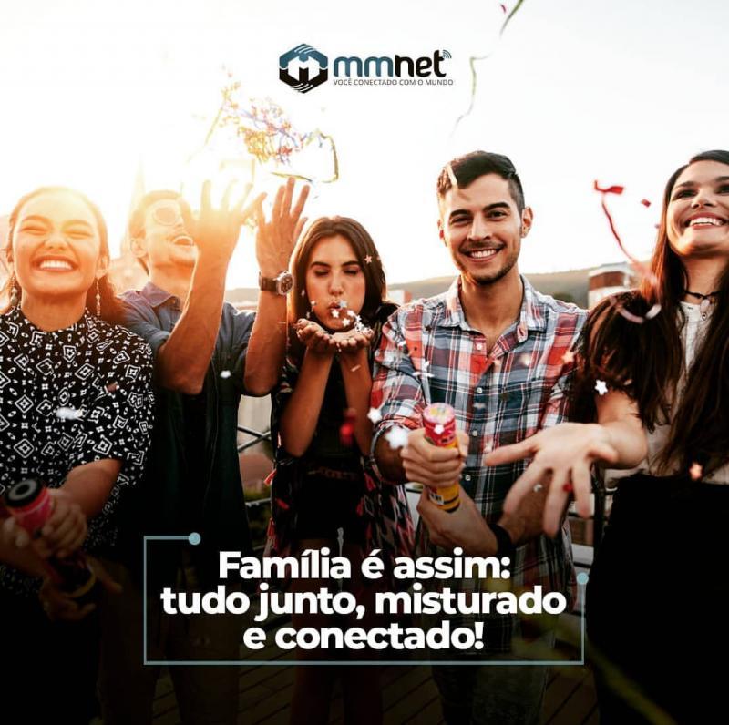 Família é assim: tudo junto, misturado e conectado com a MM net
