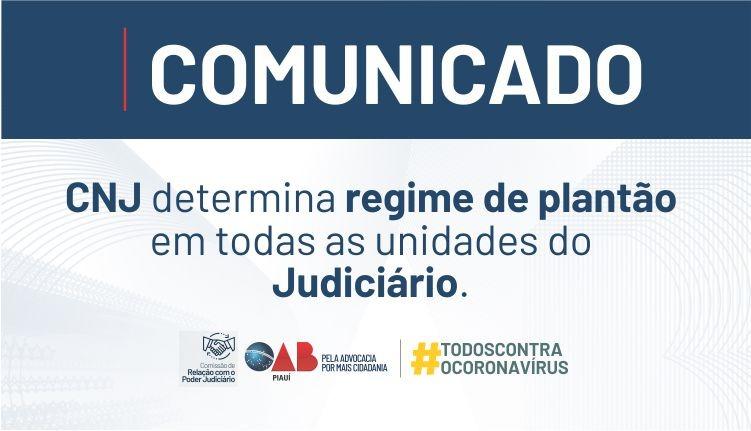 """CNJ estabelece """"Plantão Extraordinário"""" no Judiciário e suspende prazos pro"""