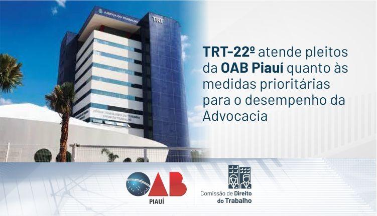 TRT-22ª atende pleito da OAB Piauí e garante medidas prioritárias