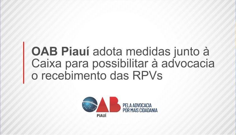 OAB PI adota medidas junto à Caixa Econômica para o recebimento das RPVs