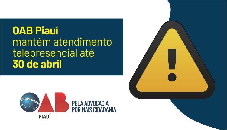 OAB Piauí mantém atendimento telepresencial até 30 de abril