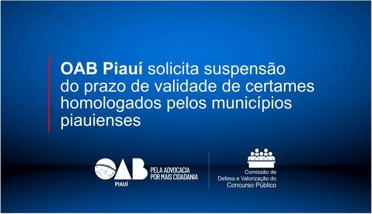 OAB Piauí solicita suspensão do prazo de validade de certames