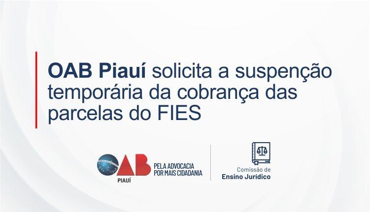 OAB Piauí solicita a suspenção temporária da cobrança das parcelas do FIES