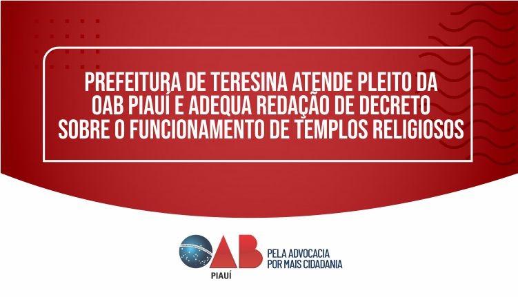 Prefeitura de Teresina atende pleito da OAB PI e adequa  Decreção