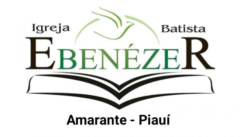 Igreja Batista Ebenézer de Amarante 'Rumo aos cem anos'