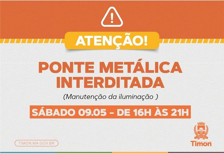 Ponte Metálica será interditada neste sábado (09/05)