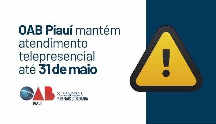 OAB Piauí mantém atendimento telepresencial até 31 de maio