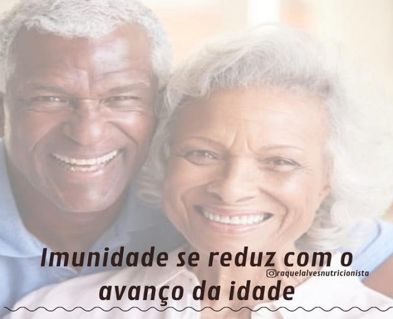 A imunidade reduz com o avanço da idade