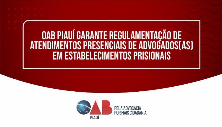 OAB PI garante regulamentação de atendimentos presenciais