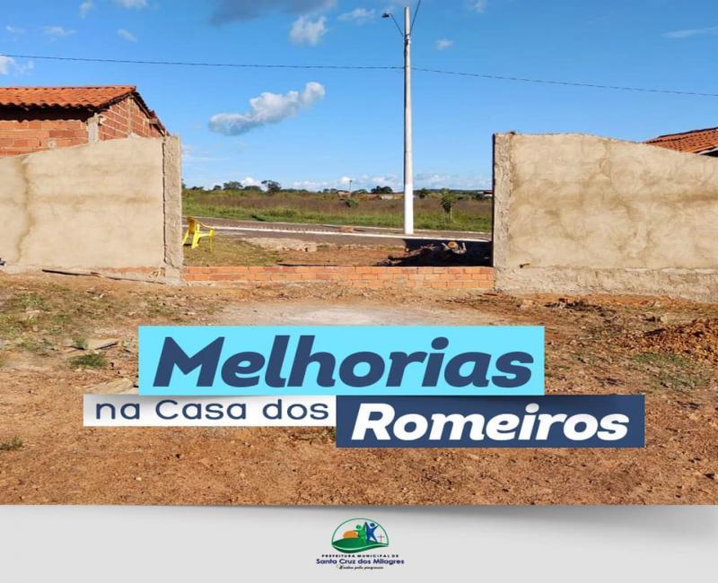 Prefeitura de Santa Cruz dos Milagres realiza melhorias na casa dos Romeiro