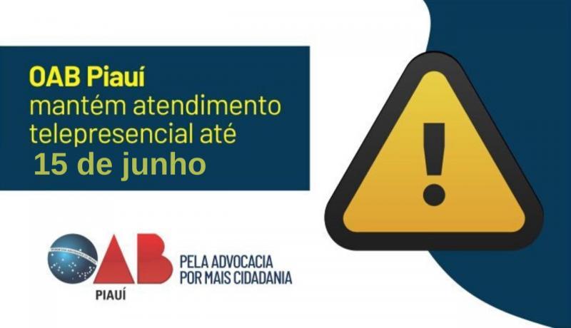 OAB Piauí mantém atendimento telepresencial até 15 de junho