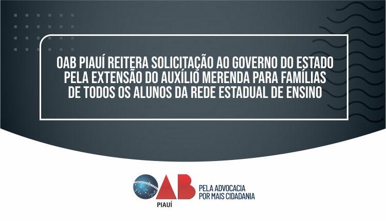 OAB PI reitera solicitação ao Governo pela extensão do auxílio Merenda