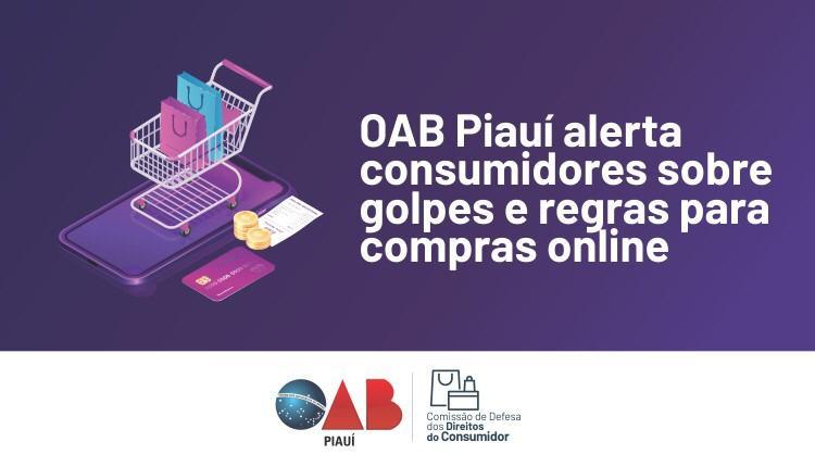 OAB Piauí alerta consumidores sobre golpes e regras para compras online