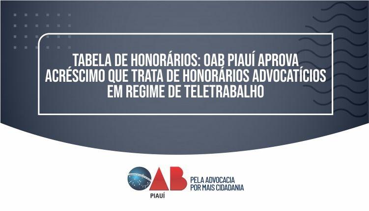 OAB Piauí aprova acréscimo que trata de honorários advocatícios