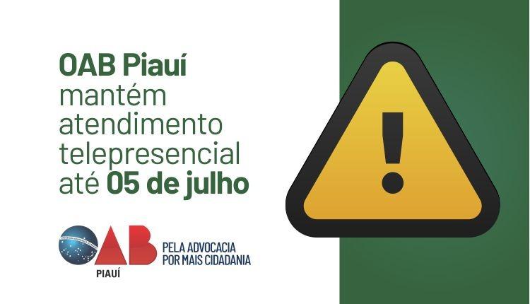 OAB Piauí mantém atendimento telepresencial até 5 de Julho