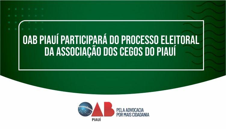 OAB Piauí participará do processo eleitoral