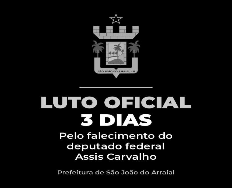 Prefeitura decreta luto de três dias pela morte do deputado Assis Carvalho