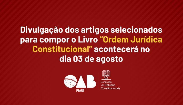 """Divulgação dos artigos para compor o Livro """"Ordem Jurídica Constitucional"""