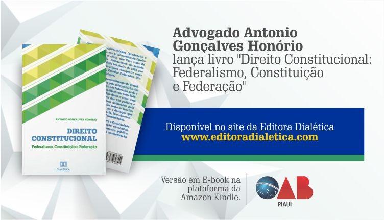 Advogado Antonio Gonçalves Honório OAB-PI lança livro 'Direito Constitucional'