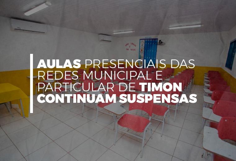 Aulas presenciais das redes Municipal e Particular de Timon continuam suspensas