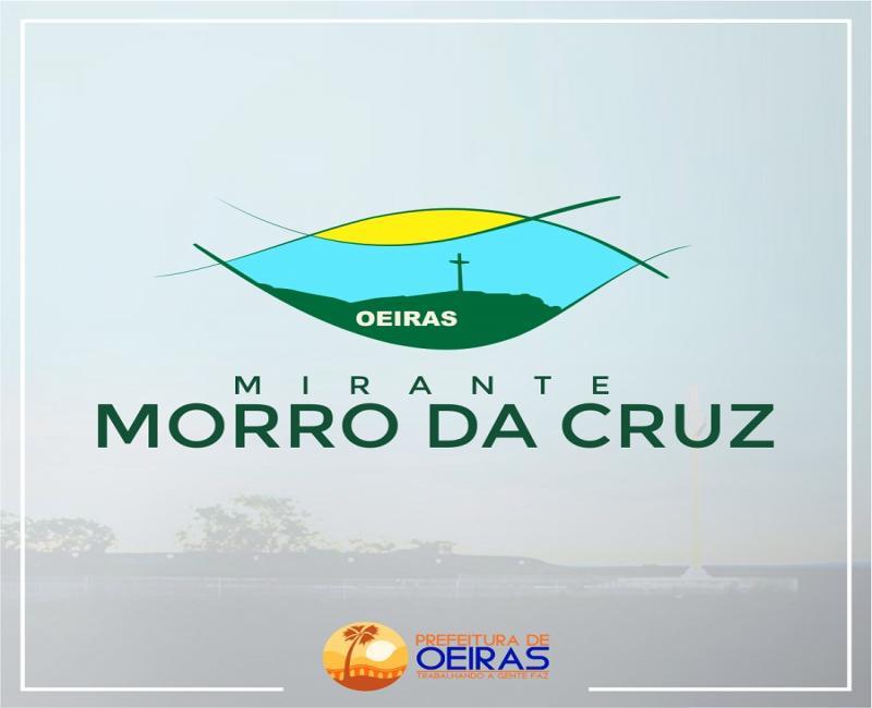 Semana Santa em Oeiras: Mirante do Morro da Cruz será reaberto dia 24 de março