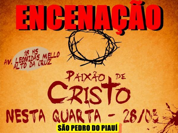 Espetáculo Paixão de Cristo será apresentado nesta quarta em São Pedro do Piauí