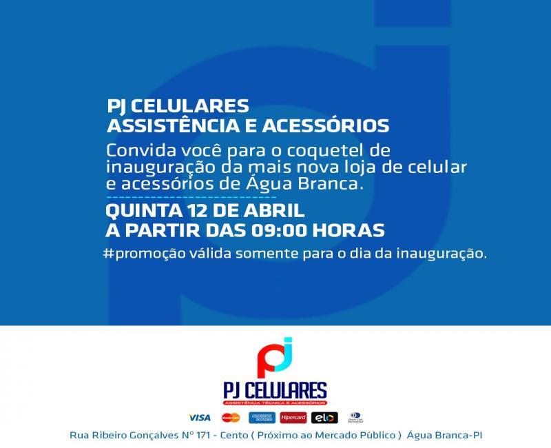 Amanhã grande inauguração da PJ Celulares